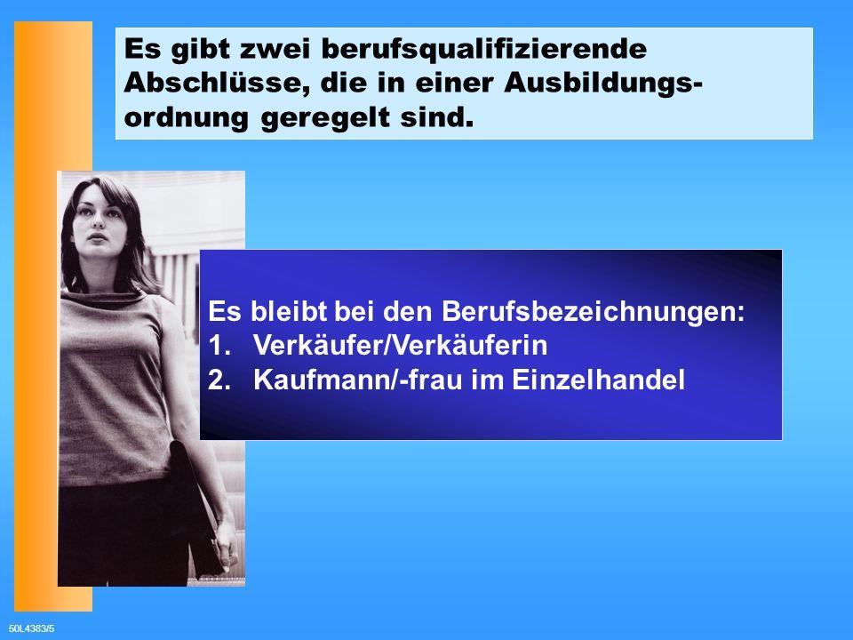 50L4383/16 Prüfung zum Kaufmann im Einzelhandel AbschlussprüfungZwischenprüfung 1.