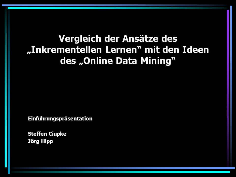 Agenda Inkrementelles Lernen Online Data Mining Ausblick Einleitung