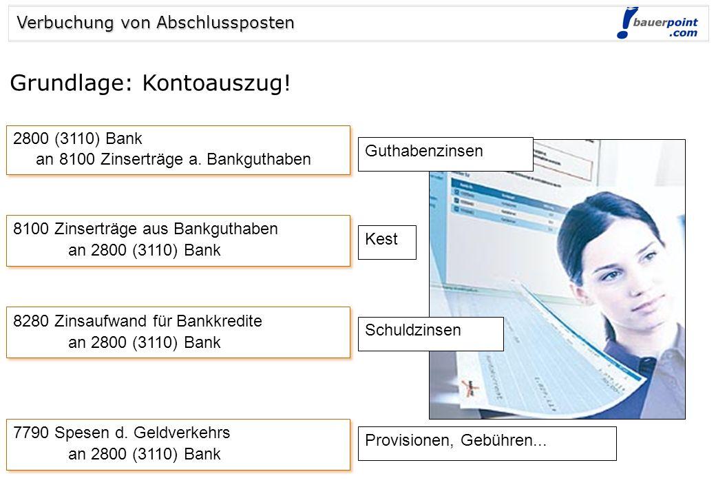 © bauerpoint.com Abschlussposten - Beispiel Habenzinsen KEST Spesen und Gebühren