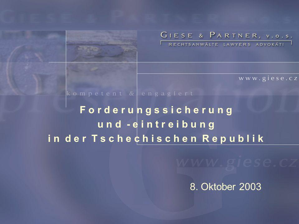F o r d e r u n g s s i c h e r u n g u n d - e i n t r e i b u n g i n d e r T s c h e c h i s c h e n R e p u b l i k 8. Oktober 2003