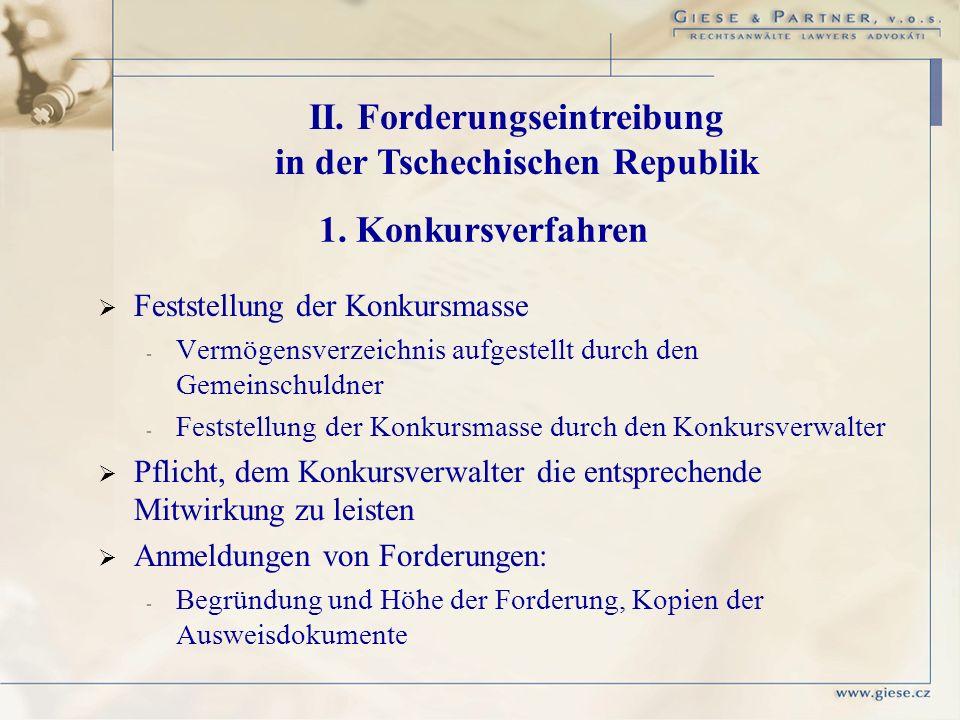 II. Forderungseintreibung in der Tschechischen Republik 1. Konkursverfahren Feststellung der Konkursmasse - - Vermögensverzeichnis aufgestellt durch d