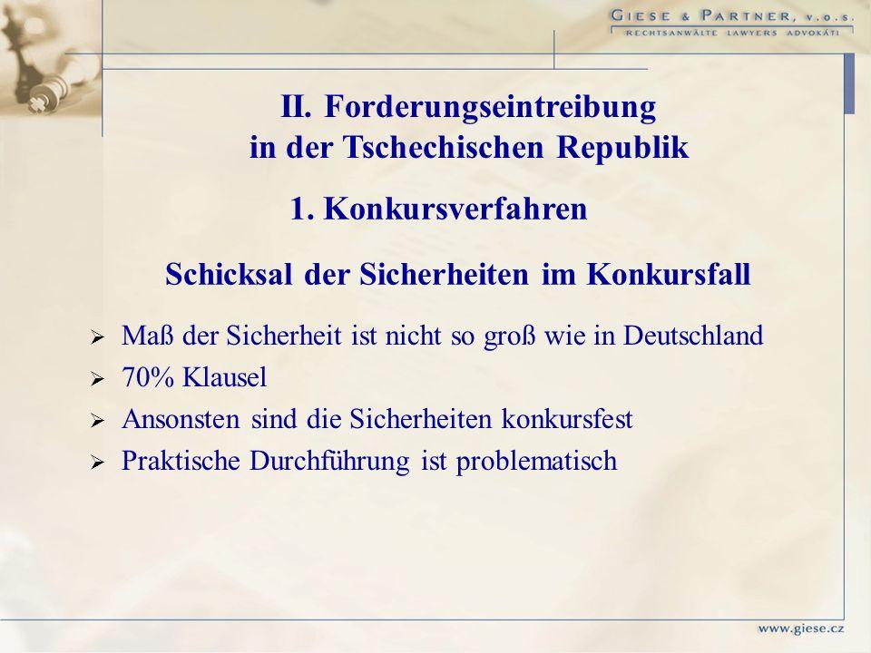 Maß der Sicherheit ist nicht so groß wie in Deutschland 70% Klausel Ansonsten sind die Sicherheiten konkursfest Praktische Durchführung ist problemati