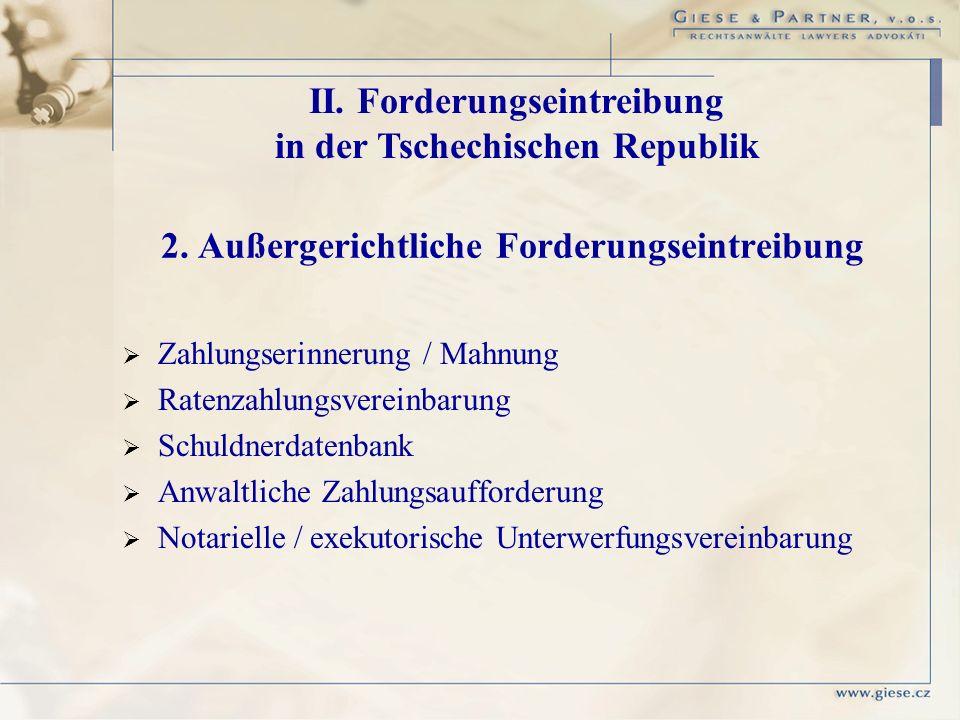 2. Außergerichtliche Forderungseintreibung Zahlungserinnerung / Mahnung Ratenzahlungsvereinbarung Schuldnerdatenbank Anwaltliche Zahlungsaufforderung