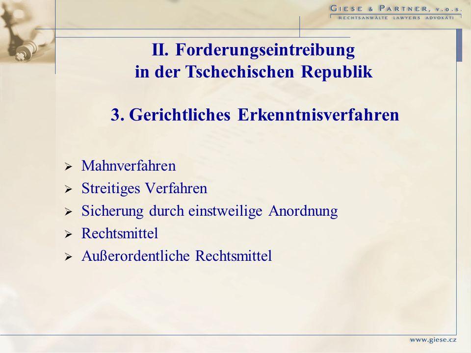 3. Gerichtliches Erkenntnisverfahren Mahnverfahren Streitiges Verfahren Sicherung durch einstweilige Anordnung Rechtsmittel Außerordentliche Rechtsmit