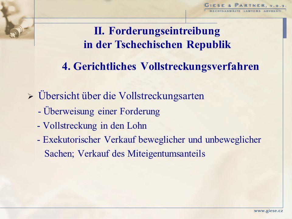 4. Gerichtliches Vollstreckungsverfahren Übersicht über die Vollstreckungsarten - Überweisung einer Forderung - Vollstreckung in den Lohn - Exekutoris