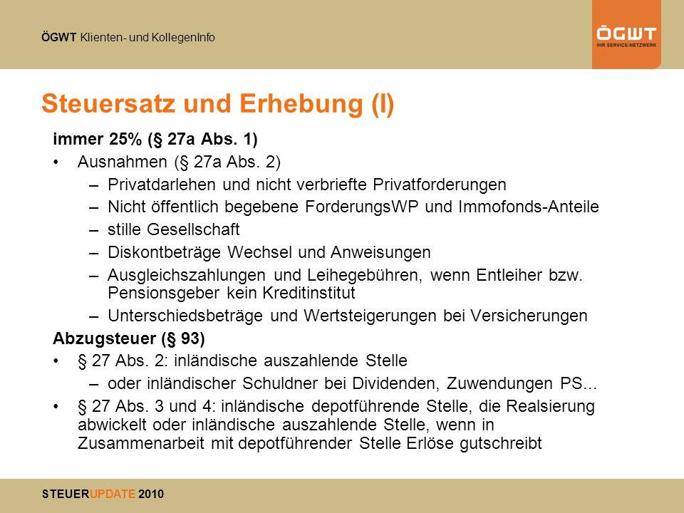 ÖGWT Klienten- und KollegenInfo STEUERUPDATE 2010 Steuersatz und Erhebung (II) Abgeltungswirkung (§ 97 Abs.