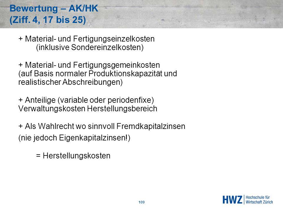 Bewertung – AK/HK (Ziff. 4, 17 bis 25) 109 + Material- und Fertigungseinzelkosten (inklusive Sondereinzelkosten) + Material- und Fertigungsgemeinkoste