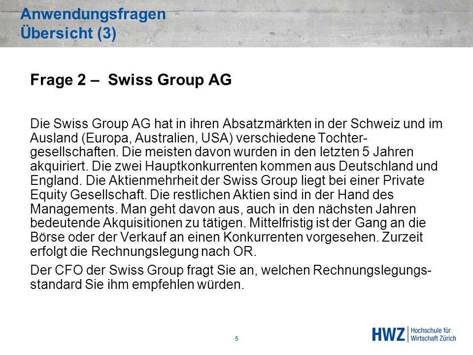 Anwendungsfragen Übersicht (3) Frage 2 – Swiss Group AG Die Swiss Group AG hat in ihren Absatzmärkten in der Schweiz und im Ausland (Europa, Australie