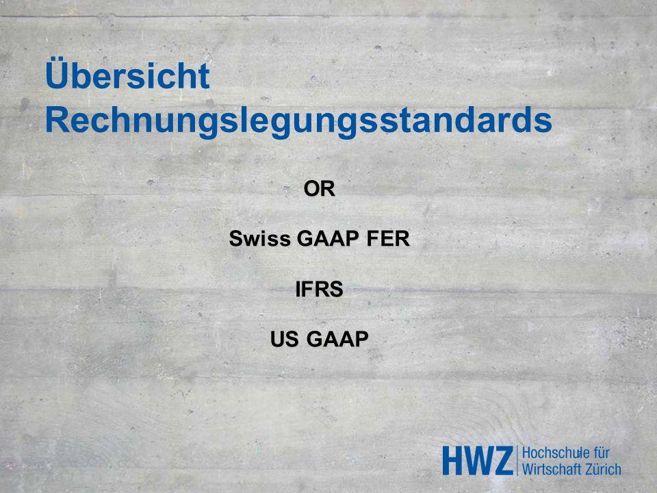Übersicht Rechnungslegungsstandards OR Swiss GAAP FER IFRS US GAAP 7