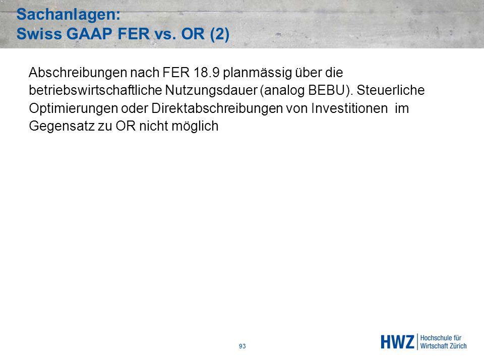Sachanlagen: Swiss GAAP FER vs. OR (2) 93 Abschreibungen nach FER 18.9 planmässig über die betriebswirtschaftliche Nutzungsdauer (analog BEBU). Steuer