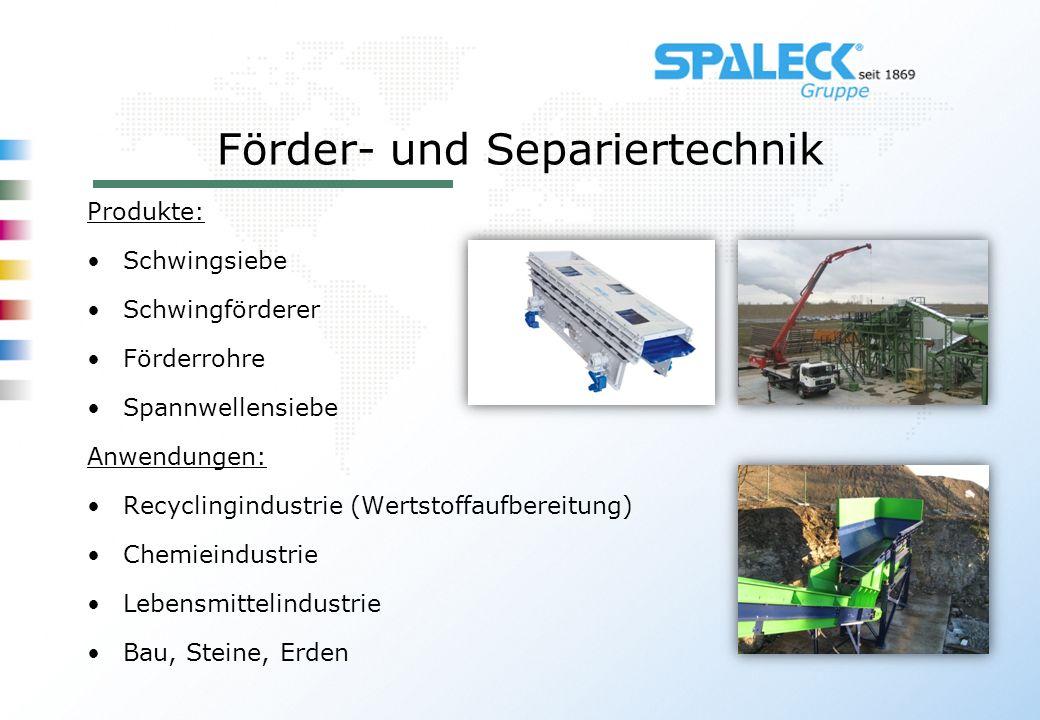 Förder- und Separiertechnik Produkte: Schwingsiebe Schwingförderer Förderrohre Spannwellensiebe Anwendungen: Recyclingindustrie (Wertstoffaufbereitung