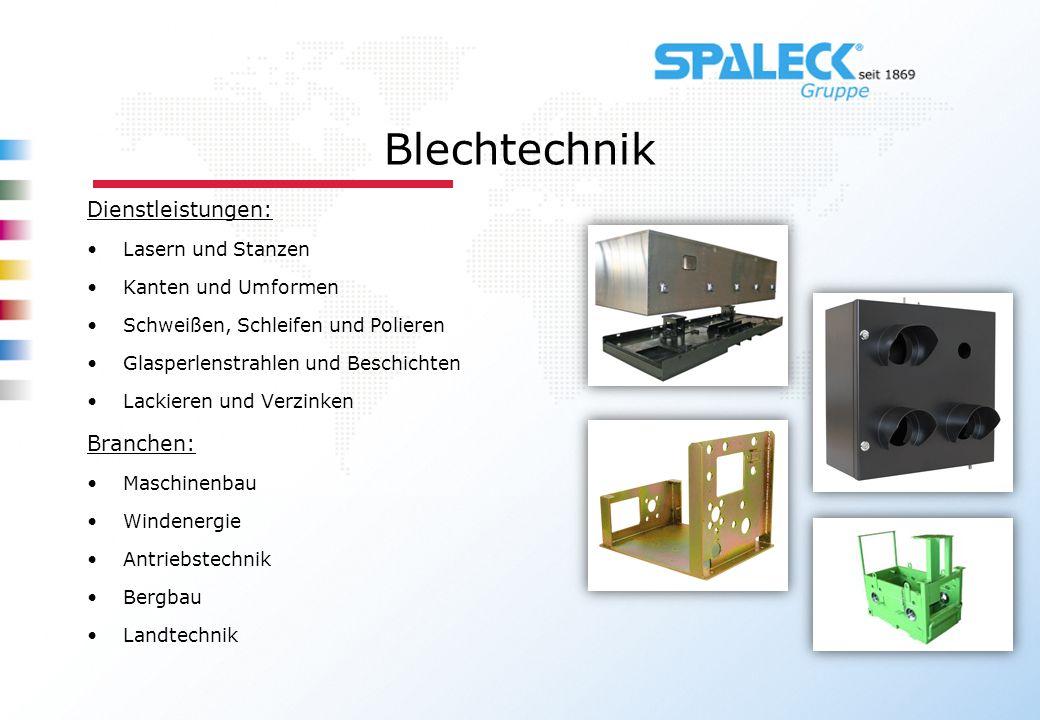 Blechtechnik Dienstleistungen: Lasern und Stanzen Kanten und Umformen Schweißen, Schleifen und Polieren Glasperlenstrahlen und Beschichten Lackieren u