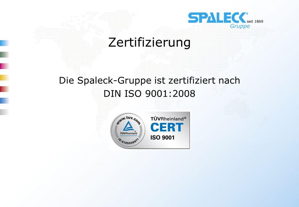 Die Spaleck-Gruppe ist zertifiziert nach DIN ISO 9001:2008 Zertifizierung