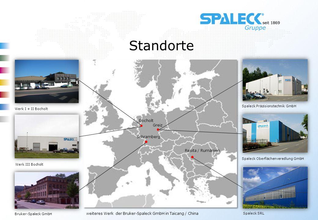 Standorte Werk I + II Bocholt Werk III Bocholt Bruker-Spaleck GmbH Spaleck Oberflächenveredlung GmbH Spaleck Präzisionstechnik GmbH Spaleck SRL Bochol
