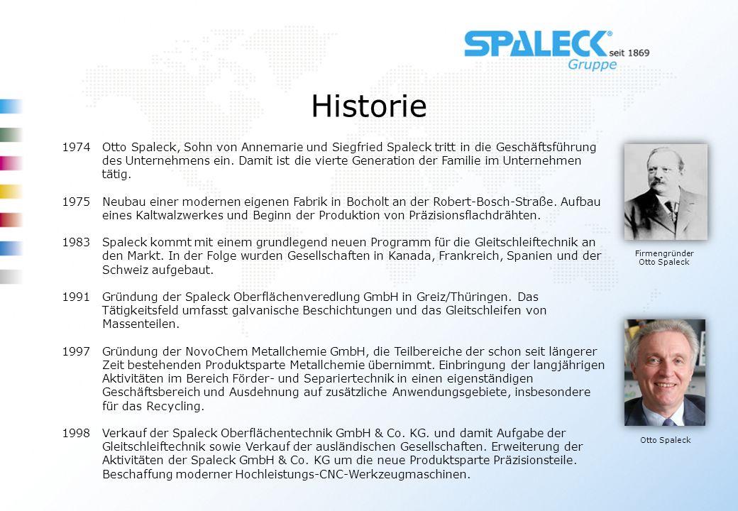 Historie Firmengründer Otto Spaleck Otto Spaleck 1974Otto Spaleck, Sohn von Annemarie und Siegfried Spaleck tritt in die Geschäftsführung des Unterneh