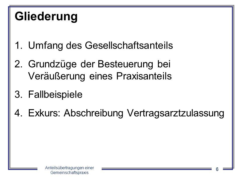 Anteilsübertragungen einer Gemeinschaftspraxis 7 2.