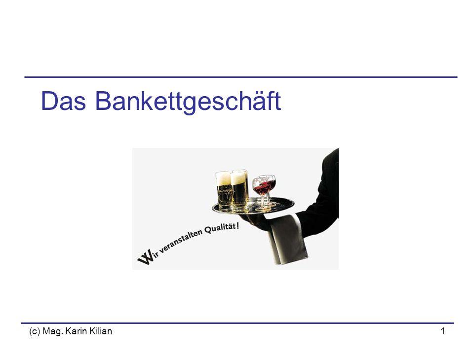 (c) Mag. Karin Kilian1 Das Bankettgeschäft
