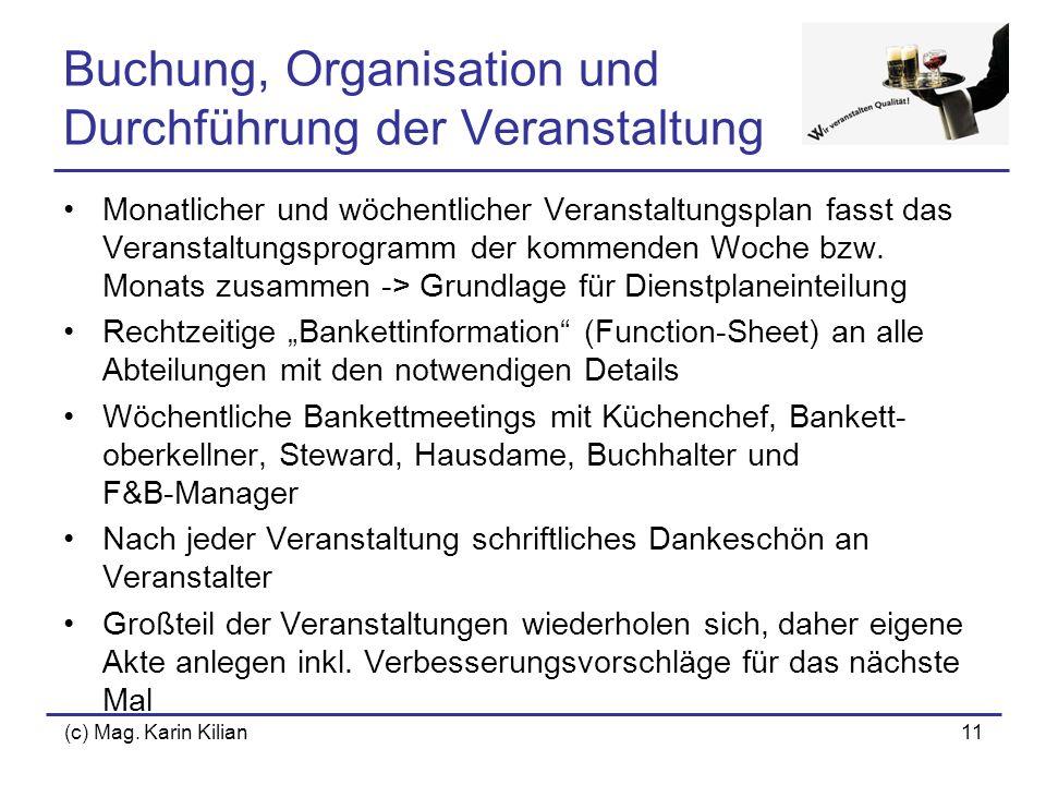 (c) Mag. Karin Kilian11 Buchung, Organisation und Durchführung der Veranstaltung Monatlicher und wöchentlicher Veranstaltungsplan fasst das Veranstalt