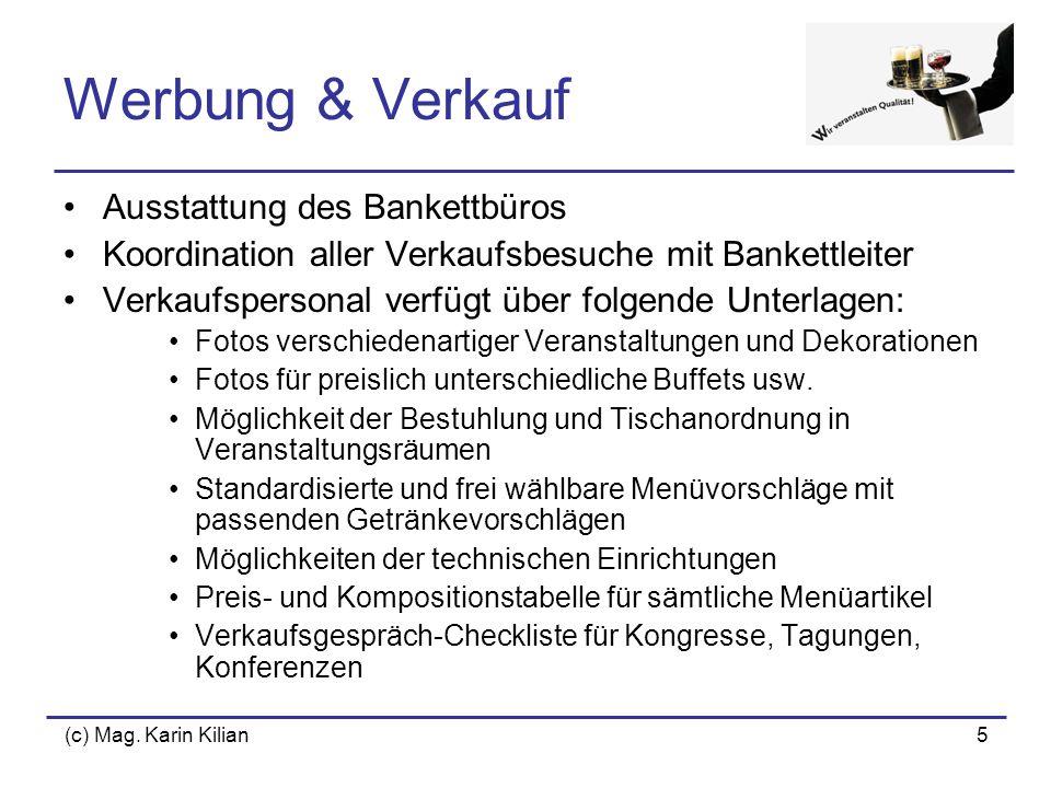 (c) Mag. Karin Kilian5 Werbung & Verkauf Ausstattung des Bankettbüros Koordination aller Verkaufsbesuche mit Bankettleiter Verkaufspersonal verfügt üb
