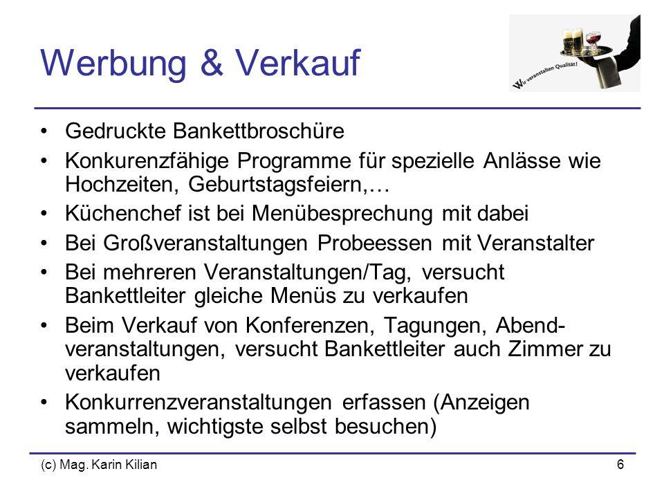 (c) Mag. Karin Kilian6 Werbung & Verkauf Gedruckte Bankettbroschüre Konkurenzfähige Programme für spezielle Anlässe wie Hochzeiten, Geburtstagsfeiern,