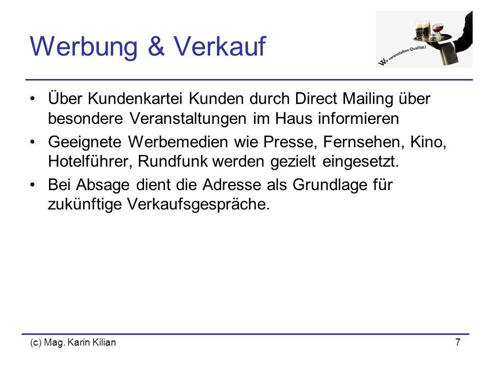 (c) Mag. Karin Kilian7 Werbung & Verkauf Über Kundenkartei Kunden durch Direct Mailing über besondere Veranstaltungen im Haus informieren Geeignete We