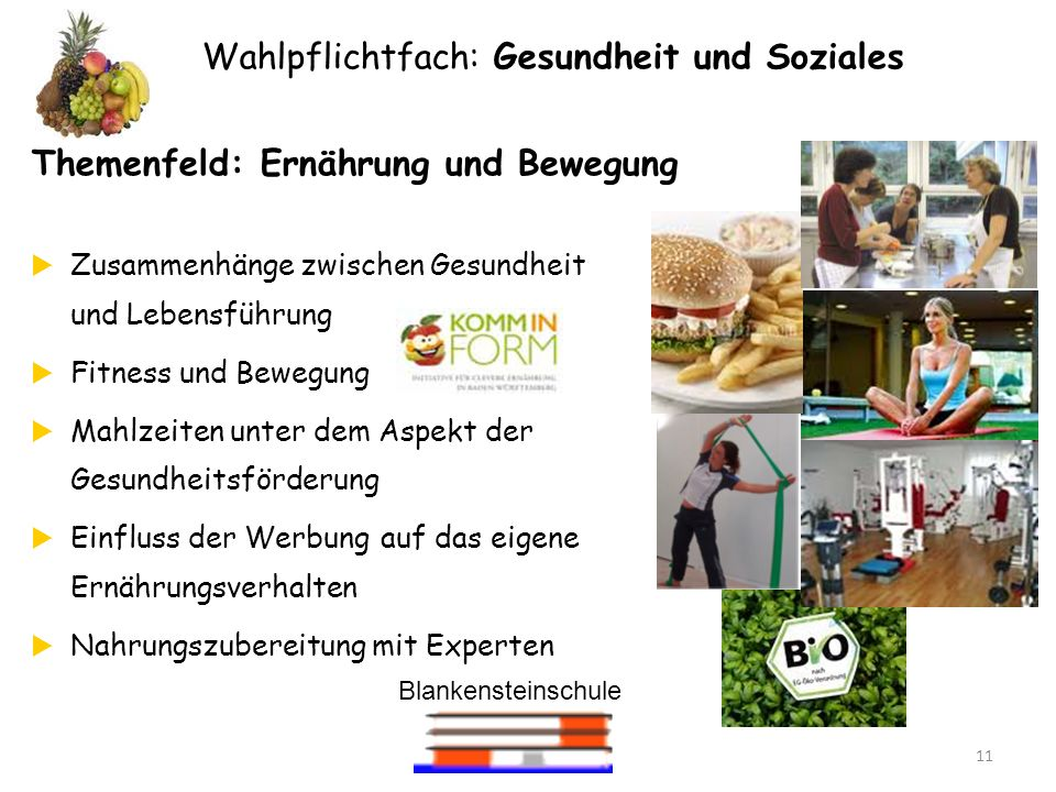 Blankensteinschule 11 Wahlpflichtfach: Gesundheit und Soziales Themenfeld: Ernährung und Bewegung Zusammenhänge zwischen Gesundheit und Lebensführung