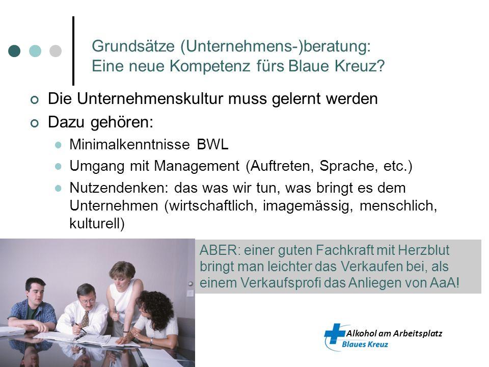 Alkohol am Arbeitsplatz Die Unternehmenskultur muss gelernt werden Dazu gehören: Minimalkenntnisse BWL Umgang mit Management (Auftreten, Sprache, etc.