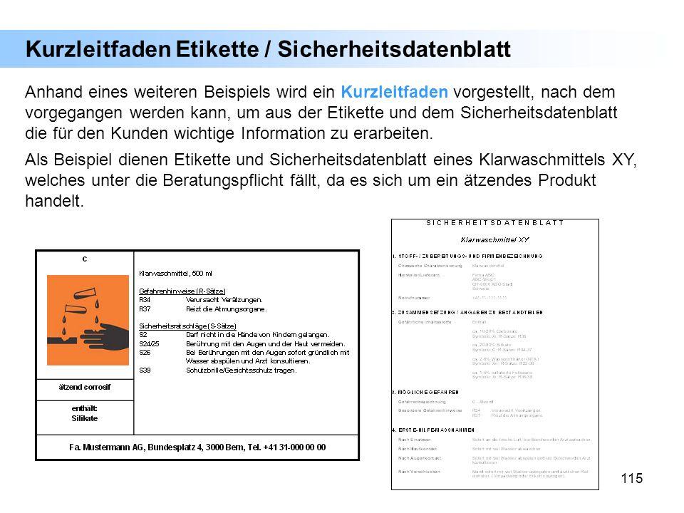 115 Kurzleitfaden Etikette / Sicherheitsdatenblatt Anhand eines weiteren Beispiels wird ein Kurzleitfaden vorgestellt, nach dem vorgegangen werden kan