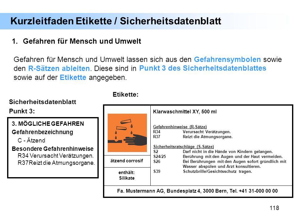 118 Kurzleitfaden Etikette / Sicherheitsdatenblatt 1.Gefahren für Mensch und Umwelt Gefahren für Mensch und Umwelt lassen sich aus den Gefahrensymbole