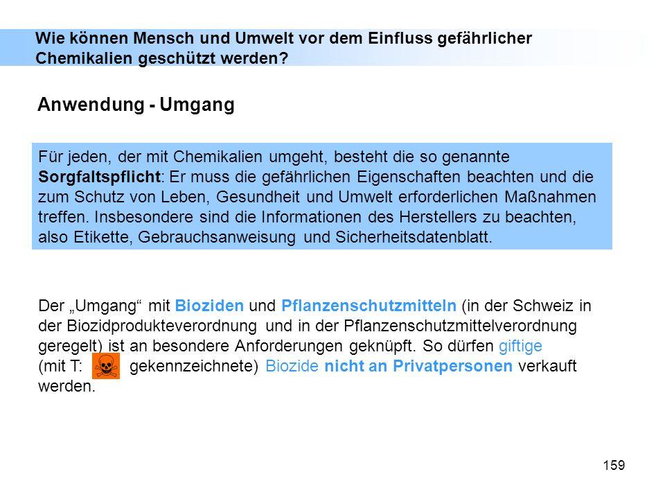 159 Anwendung - Umgang Der Umgang mit Bioziden und Pflanzenschutzmitteln (in der Schweiz in der Biozidprodukteverordnung und in der Pflanzenschutzmitt