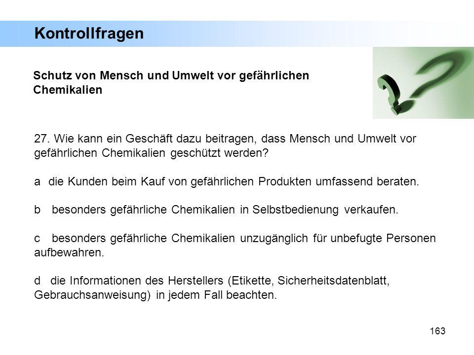 163 Schutz von Mensch und Umwelt vor gefährlichen Chemikalien 27. Wie kann ein Geschäft dazu beitragen, dass Mensch und Umwelt vor gefährlichen Chemik
