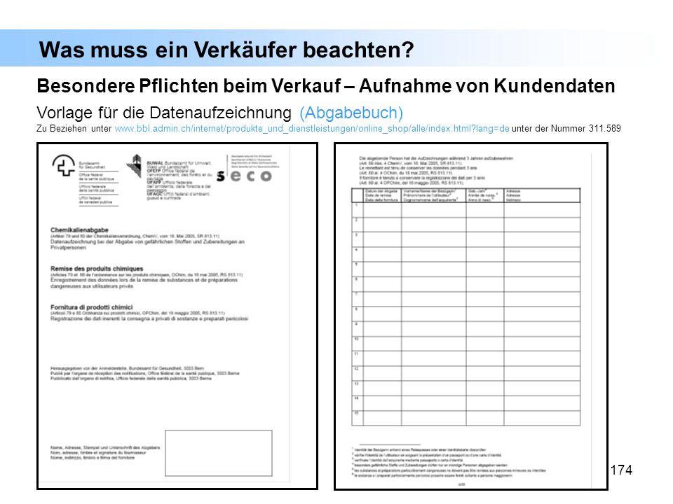 174 Was muss ein Verkäufer beachten? Vorlage für die Datenaufzeichnung (Abgabebuch) Zu Beziehen unter www.bbl.admin.ch/internet/produkte_und_dienstlei