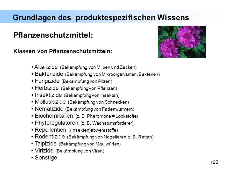 195 Klassen von Pflanzenschutzmitteln: Akarizide (Bekämpfung von Milben und Zecken) Bakterizide (Bekämpfung von Mikroorganismen, Bakterien) Fungizide