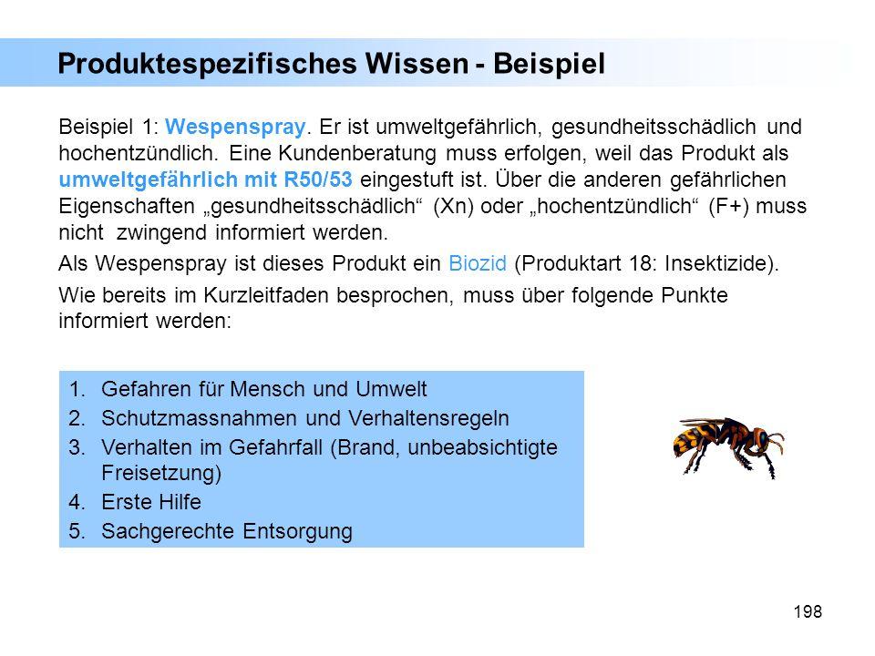 198 Produktespezifisches Wissen - Beispiel Beispiel 1: Wespenspray. Er ist umweltgefährlich, gesundheitsschädlich und hochentzündlich. Eine Kundenbera