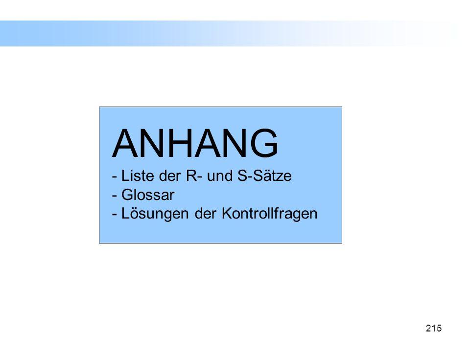 215 ANHANG - Liste der R- und S-Sätze - Glossar - Lösungen der Kontrollfragen