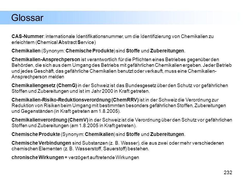 232 CAS-Nummer: internationale Identifikationsnummer, um die Identifizierung von Chemikalien zu erleichtern (Chemical Abstract Service) Chemikalien (S