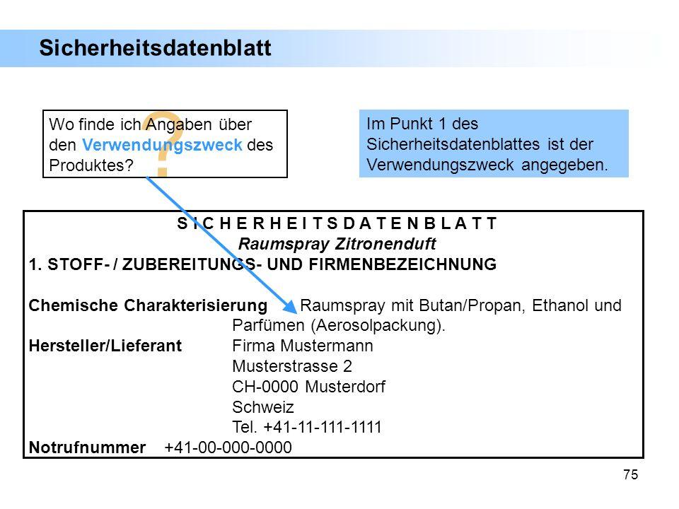 75 ? S I C H E R H E I T S D A T E N B L A T T Raumspray Zitronenduft 1. STOFF- / ZUBEREITUNGS- UND FIRMENBEZEICHNUNG Chemische CharakterisierungRaums