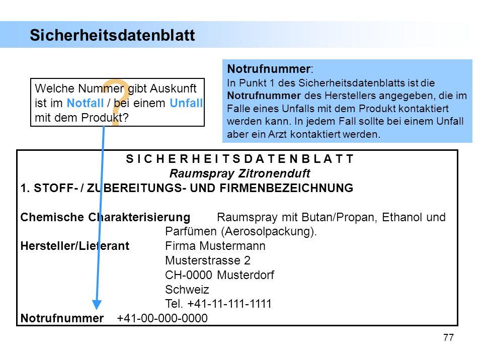 77 S I C H E R H E I T S D A T E N B L A T T Raumspray Zitronenduft 1. STOFF- / ZUBEREITUNGS- UND FIRMENBEZEICHNUNG Chemische Charakterisierung Raumsp