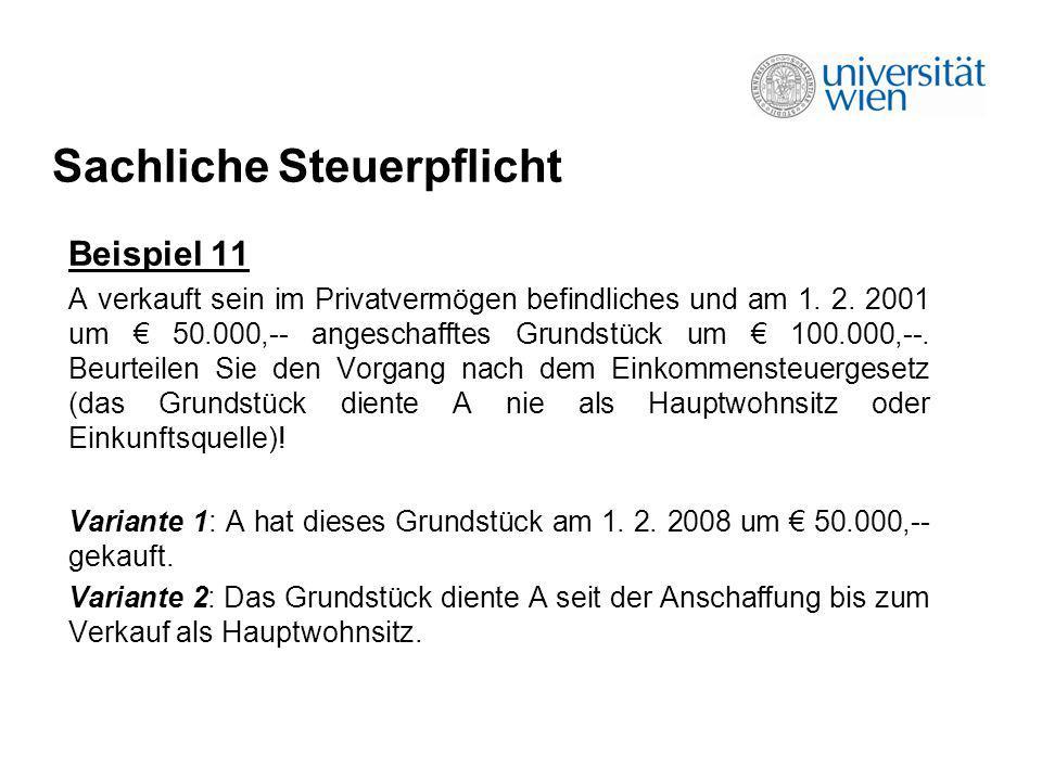 Sachliche Steuerpflicht Beispiel 12 A verkauft sein vor 10 Monaten um 200.000 erworbenes Klimt- Gemälde um 500.000.