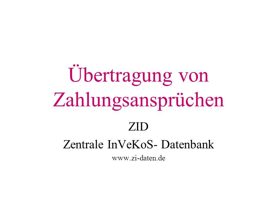 Übertragung von Zahlungsansprüchen ZID Zentrale InVeKoS- Datenbank www.zi-daten.de