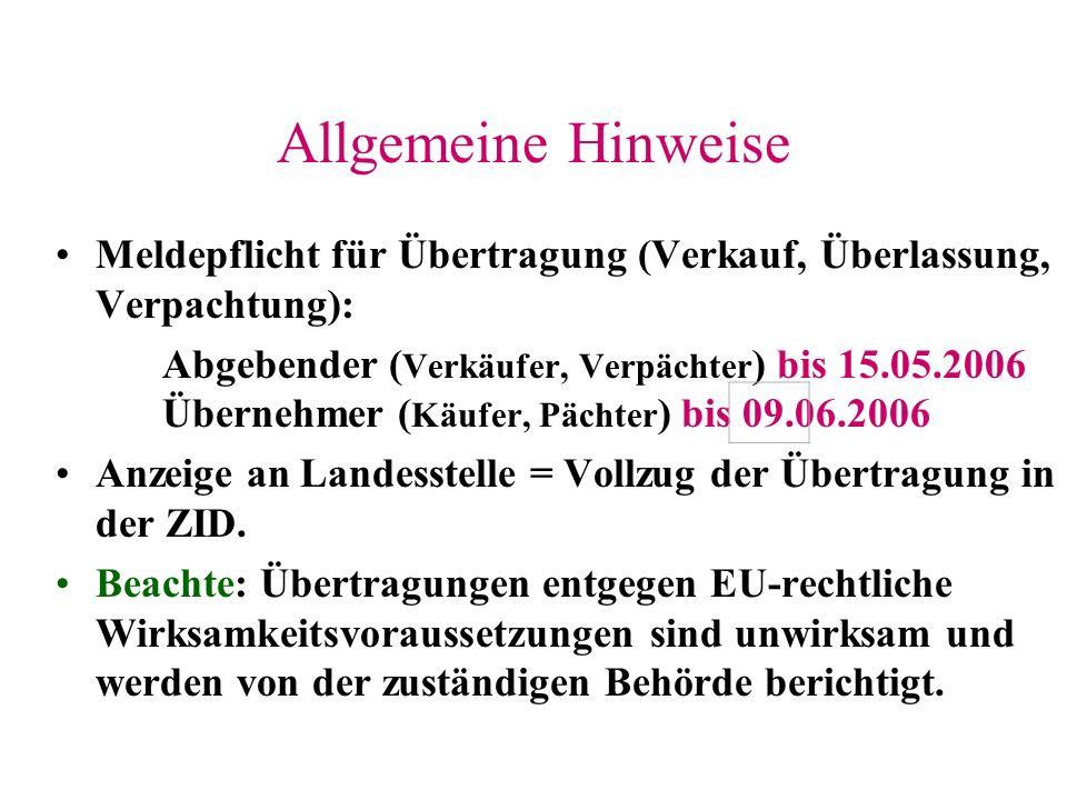 Meldepflicht für Übertragung (Verkauf, Überlassung, Verpachtung): Abgebender ( Verkäufer, Verpächter ) bis 15.05.2006 Übernehmer ( Käufer, Pächter ) b