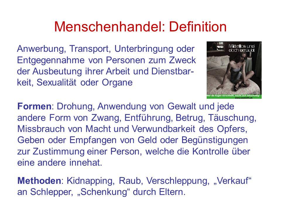 Menschenhandel: Definition Anwerbung, Transport, Unterbringung oder Entgegennahme von Personen zum Zweck der Ausbeutung ihrer Arbeit und Dienstbar- ke