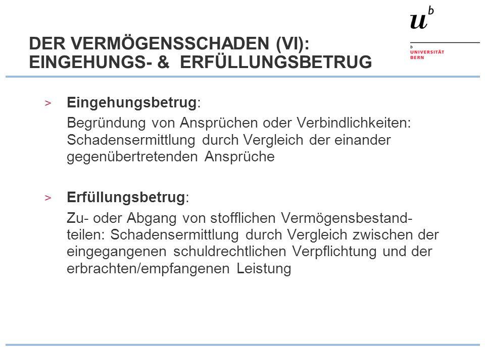 DER VERMÖGENSSCHADEN (VI): EINGEHUNGS- & ERFÜLLUNGSBETRUG > Eingehungsbetrug: Begründung von Ansprüchen oder Verbindlichkeiten: Schadensermittlung dur