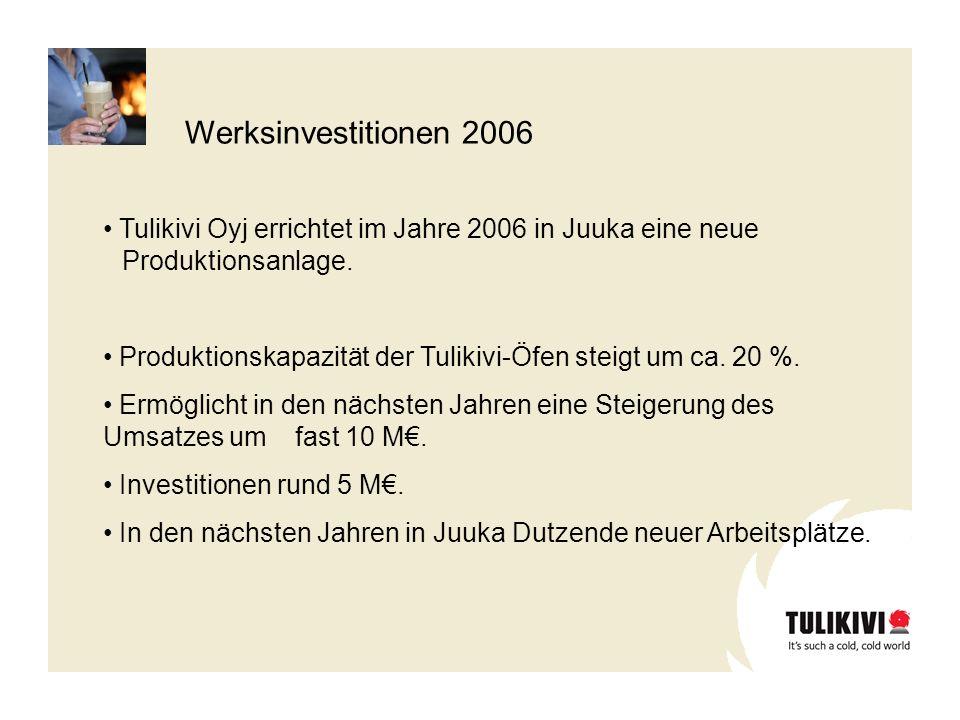 Tulikivi Oyj errichtet im Jahre 2006 in Juuka eine neue Produktionsanlage. Produktionskapazität der Tulikivi-Öfen steigt um ca. 20 %. Ermöglicht in de