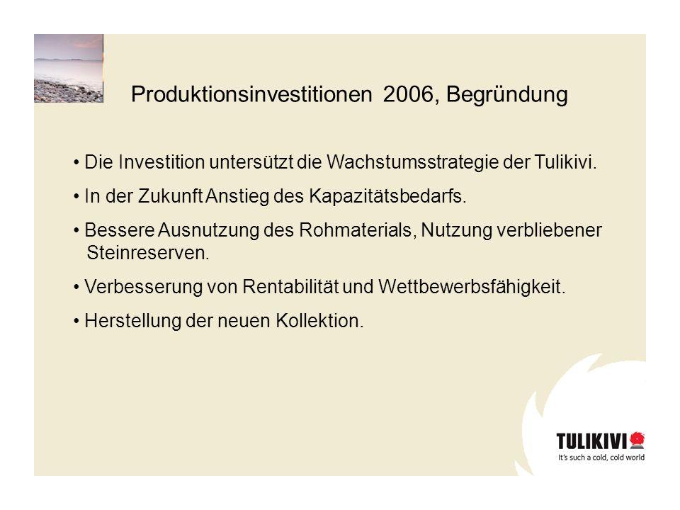 Die Investition untersützt die Wachstumsstrategie der Tulikivi. In der Zukunft Anstieg des Kapazitätsbedarfs. Bessere Ausnutzung des Rohmaterials, Nut
