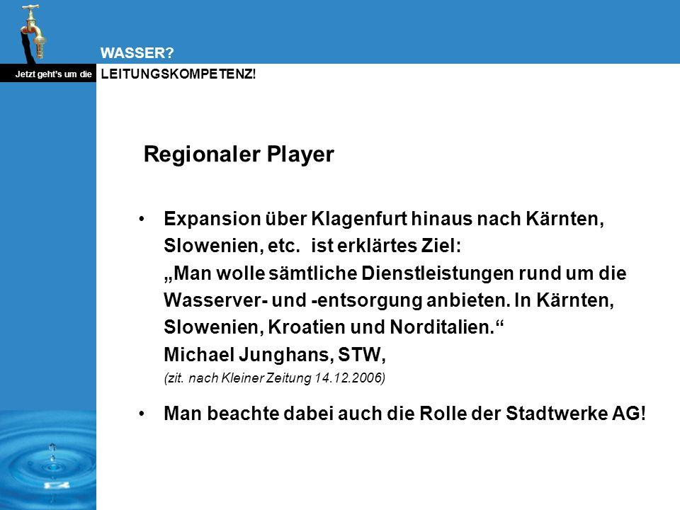 WASSER? Jetzt gehts um die LEITUNGSKOMPETENZ! Regionaler Player Expansion über Klagenfurt hinaus nach Kärnten, Slowenien, etc. ist erklärtes Ziel: Man