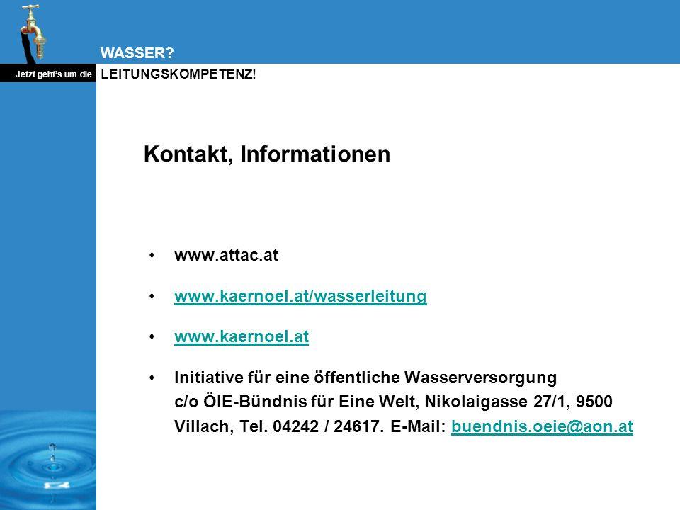 WASSER? Jetzt gehts um die LEITUNGSKOMPETENZ! Kontakt, Informationen www.attac.at www.kaernoel.at/wasserleitung www.kaernoel.at Initiative für eine öf