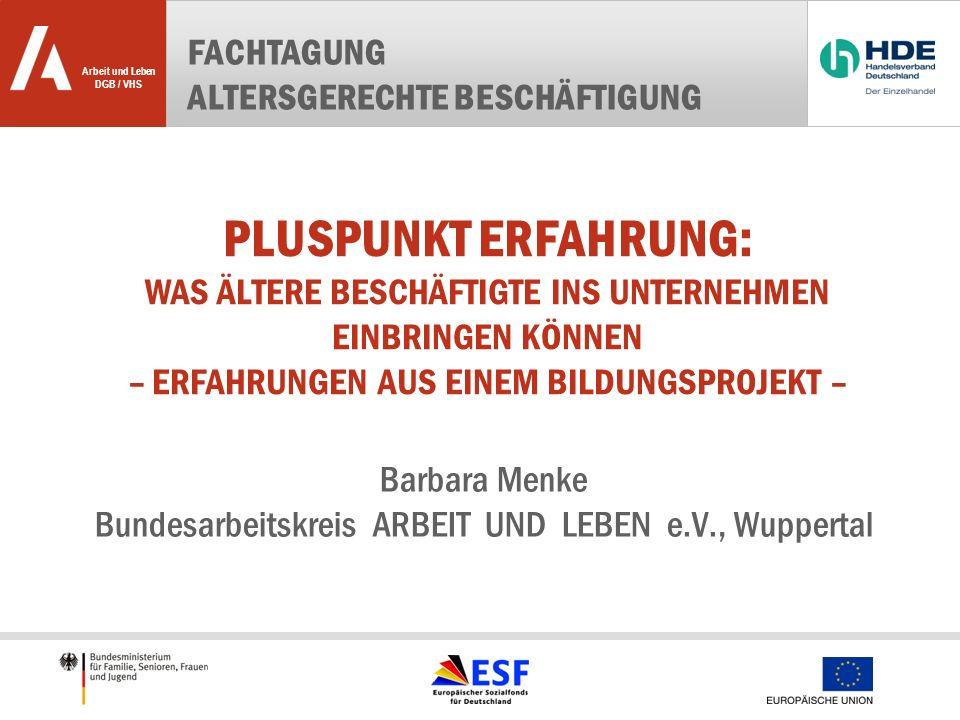 Arbeit und Leben DGB / VHS Laufzeit 2007 bis 2011 Projektträger: Bundesarbeitskreis ARBEIT UND LEBEN e.V.