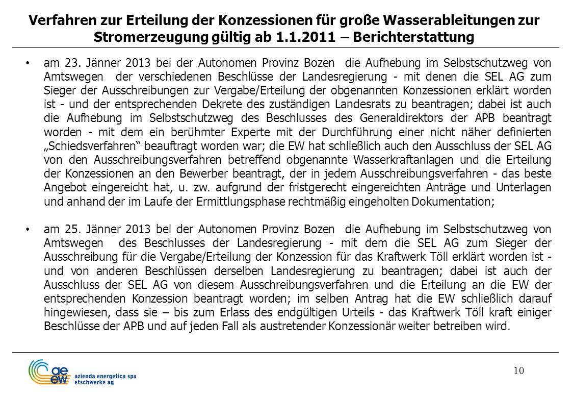 10 am 23. Jänner 2013 bei der Autonomen Provinz Bozen die Aufhebung im Selbstschutzweg von Amtswegen der verschiedenen Beschlüsse der Landesregierung