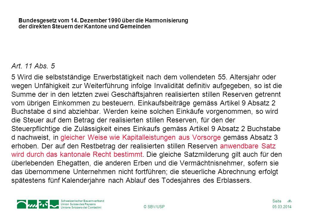 05.03.2014 17Seite Schweizerischer Bauernverband Union Suisse des Paysans Unione Svizzera dei Contadini © SBV/USP Bundesgesetz vom 14. Dezember 1990 ü